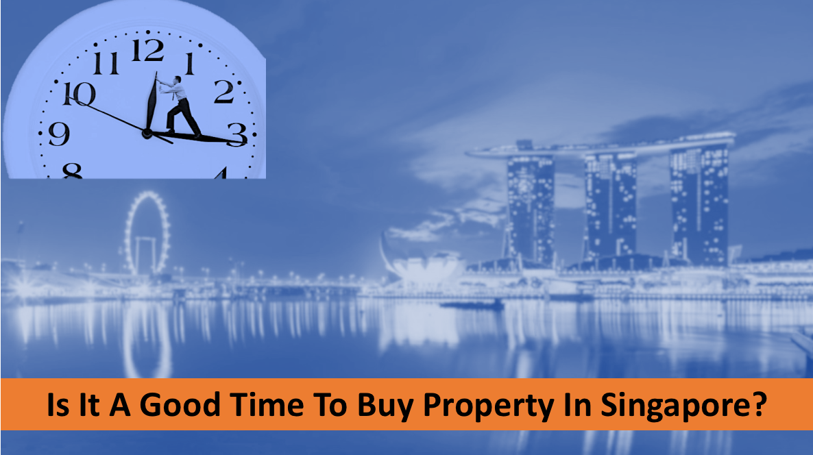 is a good time to buy property in Singapore
